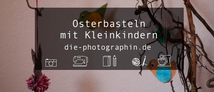 osterbasteln mit kleinkindern diephotographin. Black Bedroom Furniture Sets. Home Design Ideas