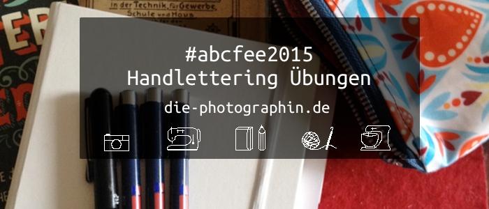 Handlettering Übungen fürs #abcfee2015