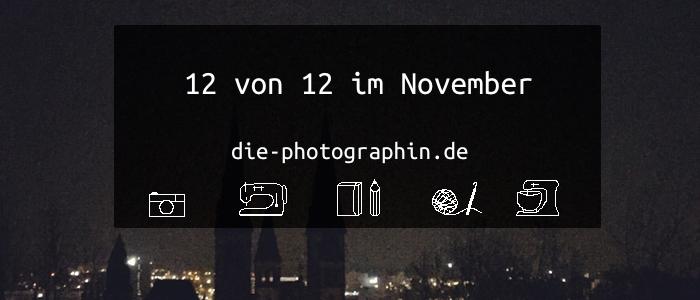 12 von 12 im November