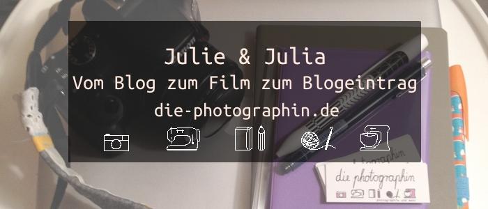 Julie und Julia – ein Blog wird zum Film wird zum Blogeintrag