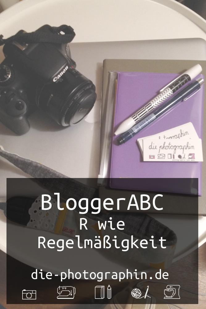bloggerABC-RwieRegelmaessigkeit-diephotographin-pinterest