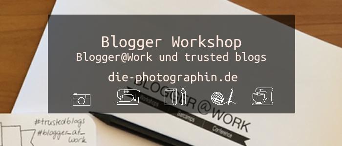 Blogger Workshop mit Blogger@Work und trusted Blogs