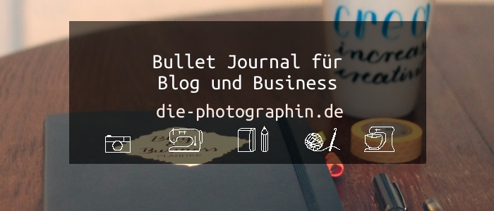 Mein Bullet Journal für Blog und Business