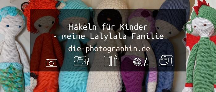 Häkeln für Kinder – meine Lalylala Familie