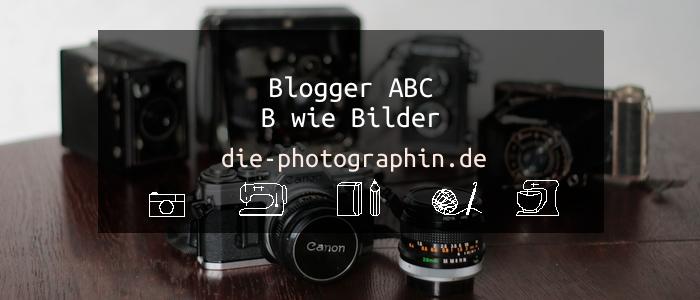 B wie Bilder – Blogger ABC Teil 2